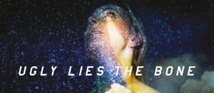 Review: Ugly Lies the Bone ★★★★☆