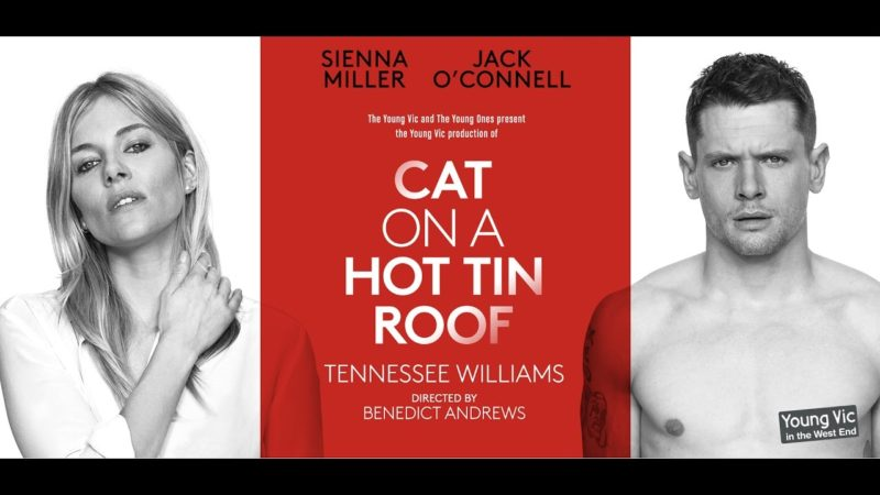 """Sienna Miller and Jack O'Connell in """"Cat on a hot tin roof"""""""